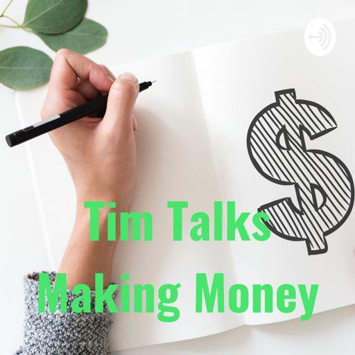 Cover art for podcast Tim Talks Making Money