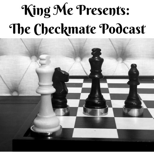 Cover art for podcast King Me Presents: The Checkmate Podcast