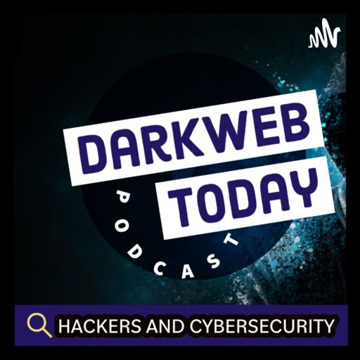 Cover art for podcast DARKWEB.TODAY - Hackers & Cyber SECURITY