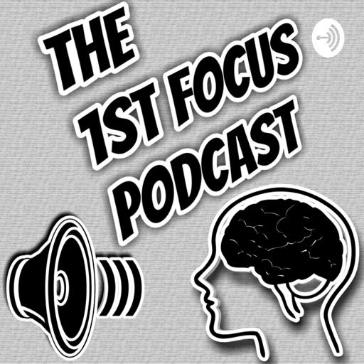 Cover art for podcast The 1st Focus Podcast