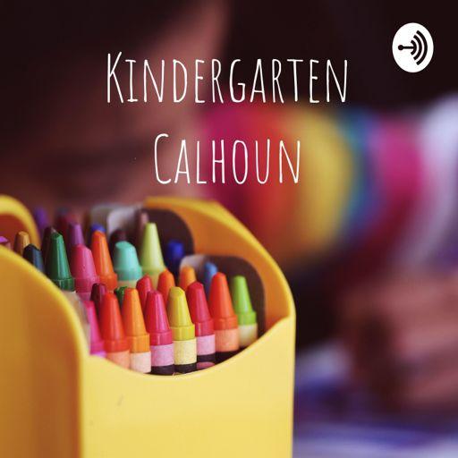 Cover art for podcast Kindergarten Calhoun
