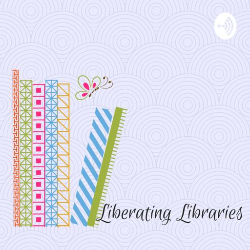 Cover art for podcast Liberating Libraries