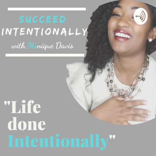 Cover art for podcast Succeed Intentionally with Monique Davis