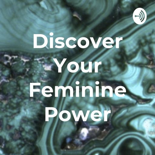 Cover art for podcast Discover Your Feminine Power
