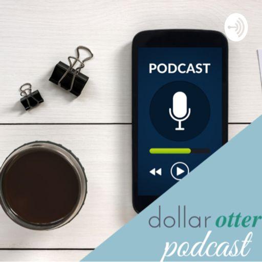 Cover art for podcast Dollar Otter Podcast