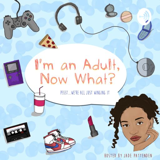 Cover art for podcast I'm An Adult, Now What?