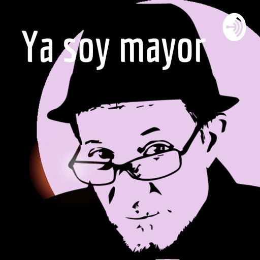 Cover art for podcast Ya soy mayor