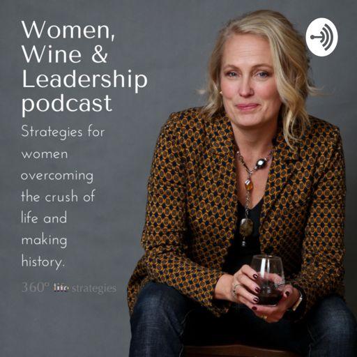 Cover art for podcast Women, Wine & Leadership
