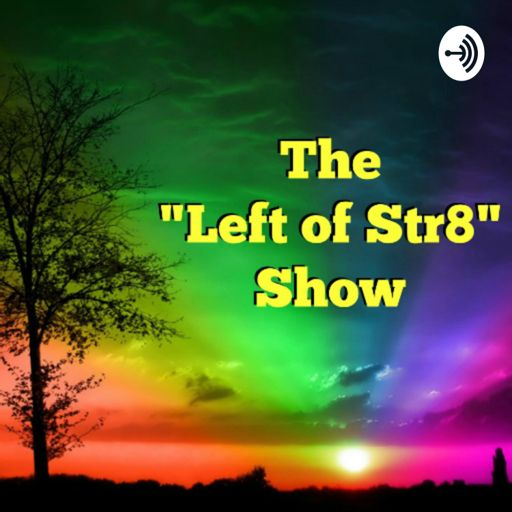 Cover art for podcast Left of Str8 Show