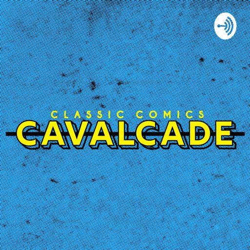Cover art for podcast Classic Comics Cavalcade