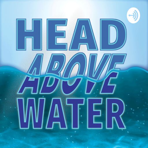 Cover art for podcast Head Above Water