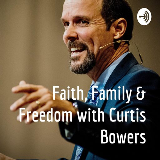 Cover art for podcast Faith, Family & Freedom with Curtis Bowers