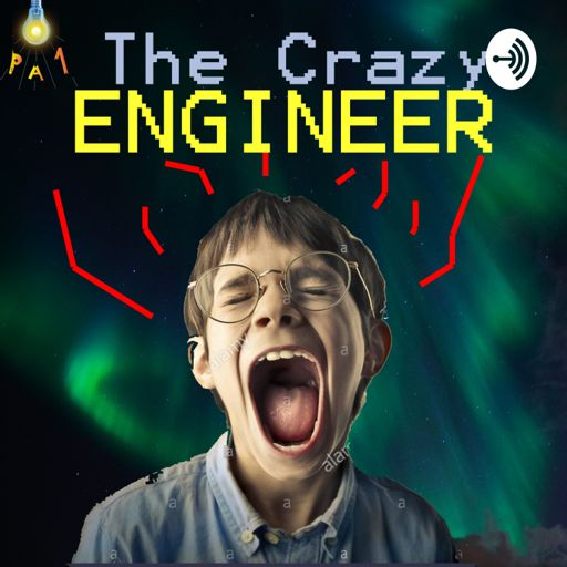 Cover art for podcast The Crazy Engineer