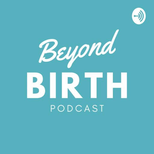 Cover art for podcast Beyond Birth