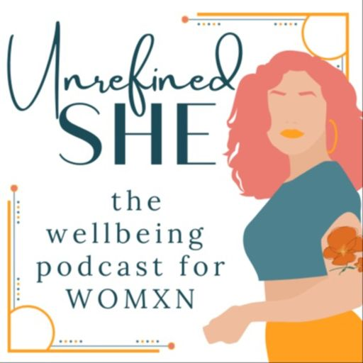 Cover art for podcast Unrefined SHE