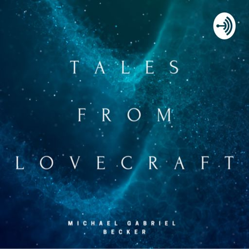 Cover art for podcast Tales From Lovecraft