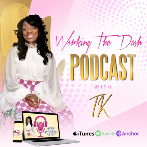 Cover art for podcast Working the Dash with TK!