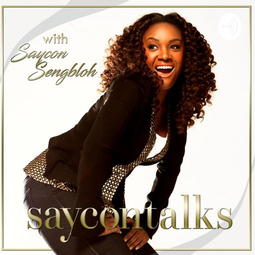 Cover art for podcast SayconTalks with Saycon Sengbloh