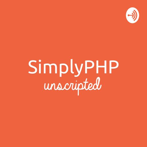 Cover art for podcast SimplyPHP Unscripted