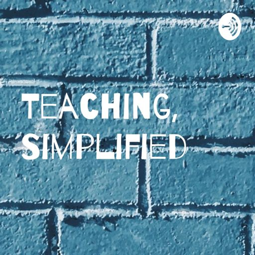 Cover art for podcast Teaching, Simplified