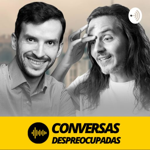 Cover art for podcast Conversas Despreocupadas - marketing, vendas, negócios e empreendedorismo