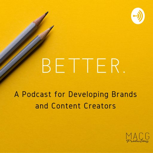 Cover art for podcast Better with MACG Productions