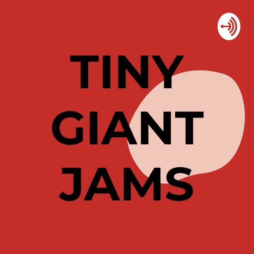 Cover art for podcast TINY GIANT JAMS