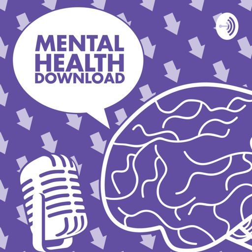 Cover art for podcast Mental Health Download: Exploring Mental Illness, Suicide, Homelessness and Incarceration