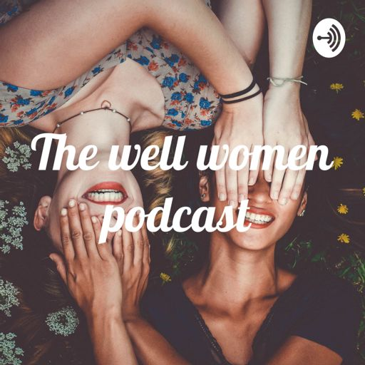Cover art for podcast The well women podcast