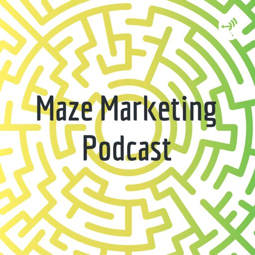 Cover art for podcast Maze Marketing Podcast