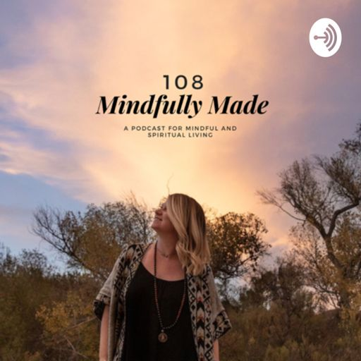 Cover art for podcast 108 Mindfully Made Podcast with Samantha Cooper