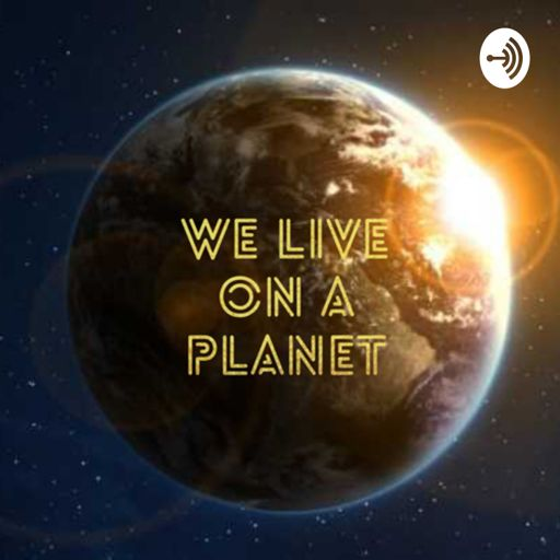 Cover art for podcast We Live On A Planet