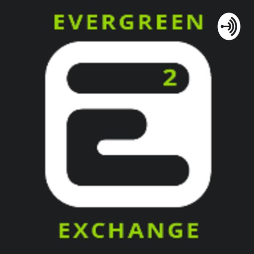 Cover art for podcast Evergreen Exchange