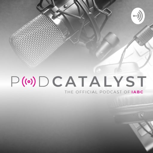 Cover art for podcast PodCatalyst: The Official Podcast of IABC