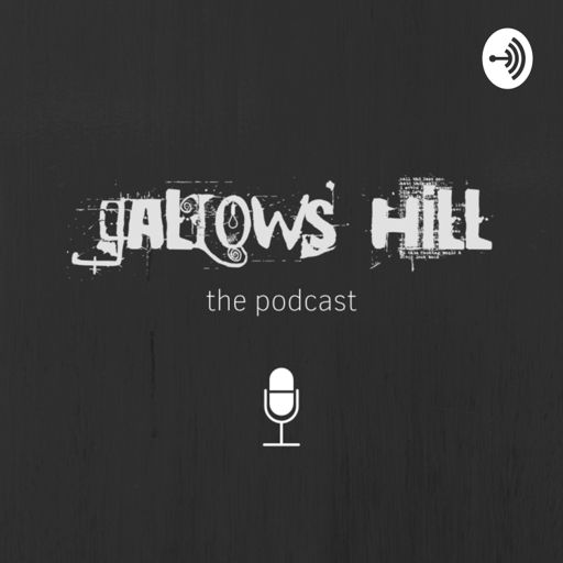 Cover art for podcast The Gallows Hill Podcast