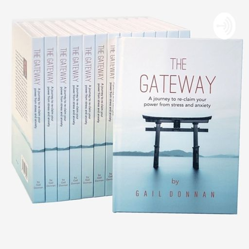 Cover art for podcast Introduction the The Gateway - A journey to re-claim your power from stress and anxiety