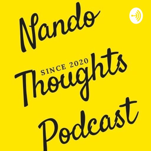 Cover art for podcast Nando Thoughts Podcast
