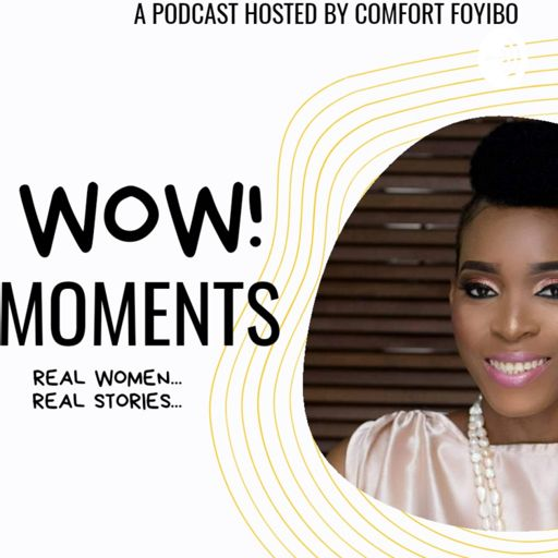 Cover art for podcast WOW! Moments With Comfort Foyibo