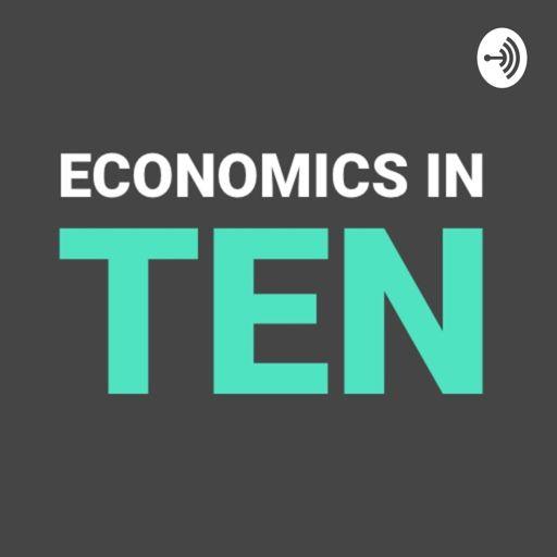 Cover art for podcast Economics In Ten