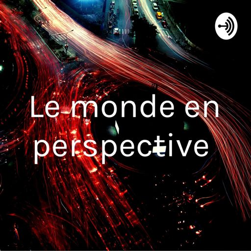 Cover art for podcast Le monde en perspective