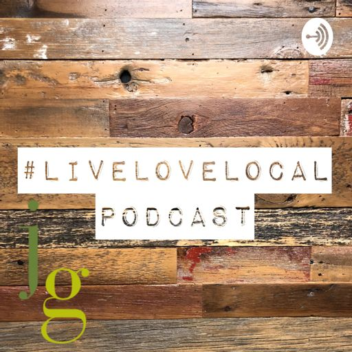 Cover art for podcast The Live & Love Local Podcast