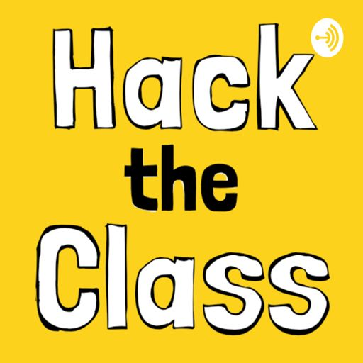 Cover art for podcast Hack the Class
