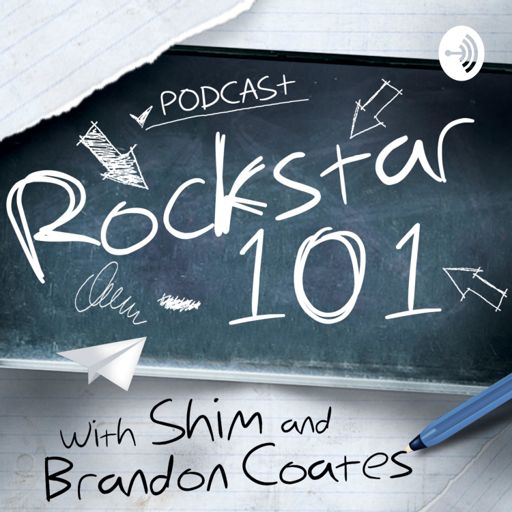 Cover art for podcast Rockstar 101 with SHIM and Brandon Coates