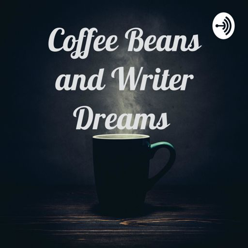 Cover art for podcast Coffee Beans & Writer Dreams