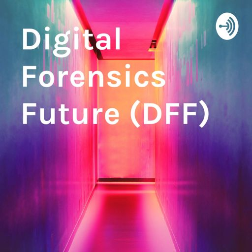 Cover art for podcast Digital Forensics Future (DFF)
