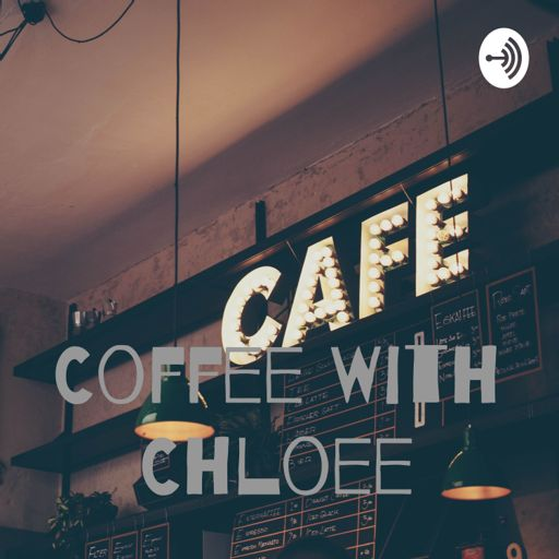 Cover art for podcast Coffee with Chloeé
