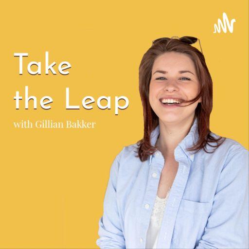 Cover art for podcast Take the Leap with Gillian Bakker