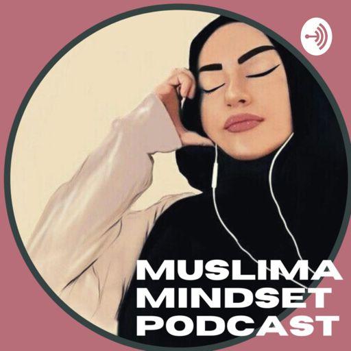 Cover art for podcast Muslima Mindset