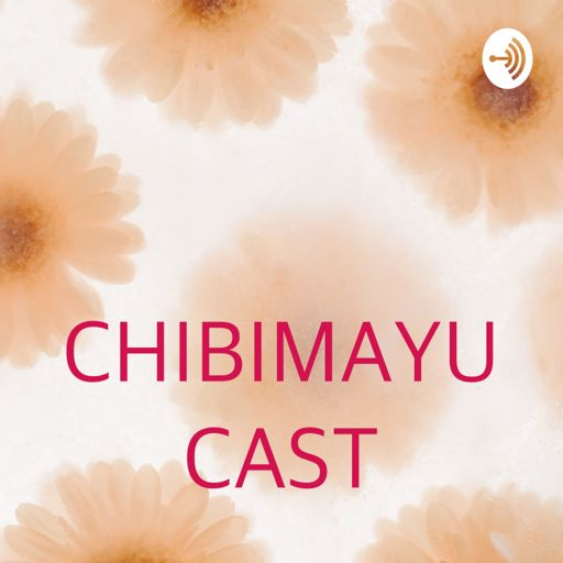 Cover art for podcast CHIBIMAYU CAST
