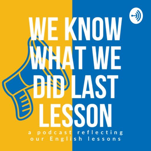 Cover art for podcast WE KNOW WHAT WE DID LAST LESSON